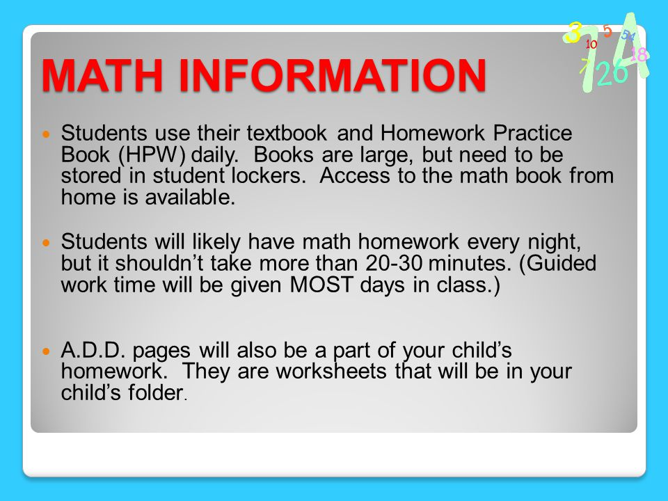 MATH INFORMATION… Math enrichment opportunities will be available for students when appropriate.