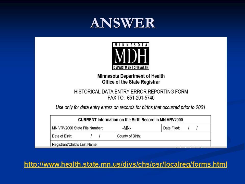 ANSWER http://www.health.state.mn.us/divs/chs/osr/localreg/forms.html