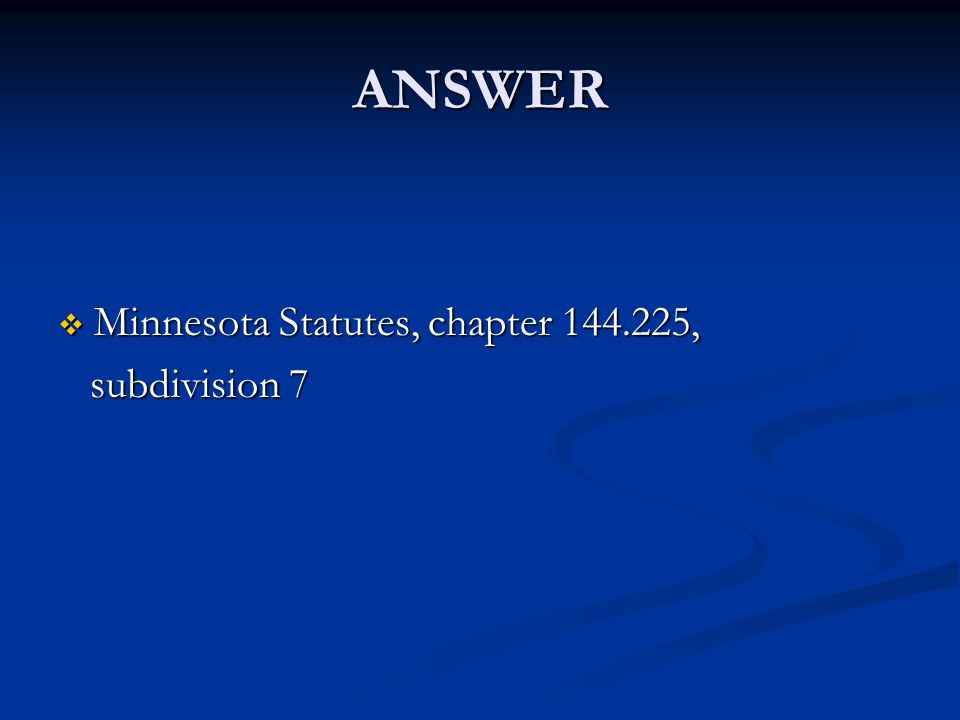  Minnesota Statutes, chapter 144.225, subdivision 7 subdivision 7 ANSWER