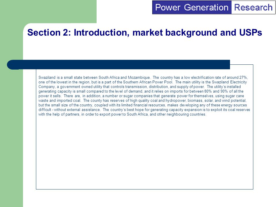 BI Marketing Analyst input into report marketing Section 3: Key features of this report An overview of the electricity market in Swaziland.