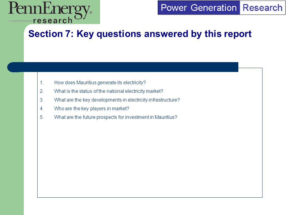 BI Marketing Analyst input into report marketing Section 7: Key questions answered by this report 1.How does Mauritius generate its electricity.