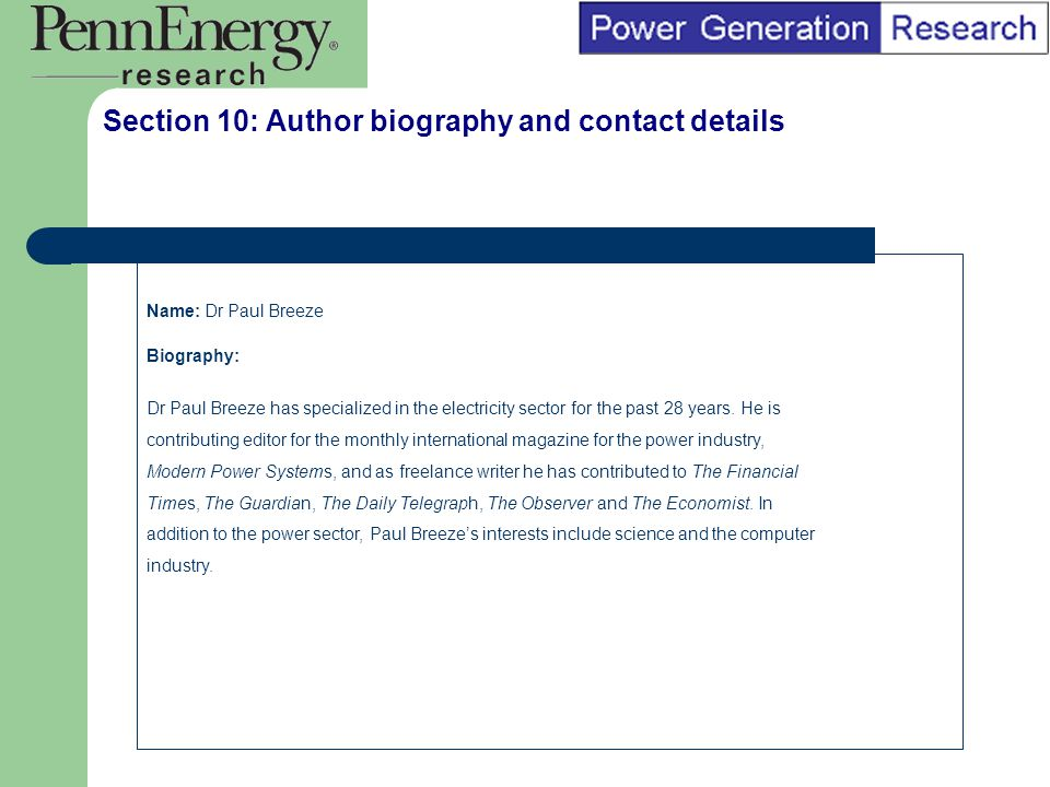 BI Marketing Analyst input into report marketing Section 10: Author biography and contact details Name: Dr Paul Breeze Biography: Dr Paul Breeze has specialized in the electricity sector for the past 28 years.