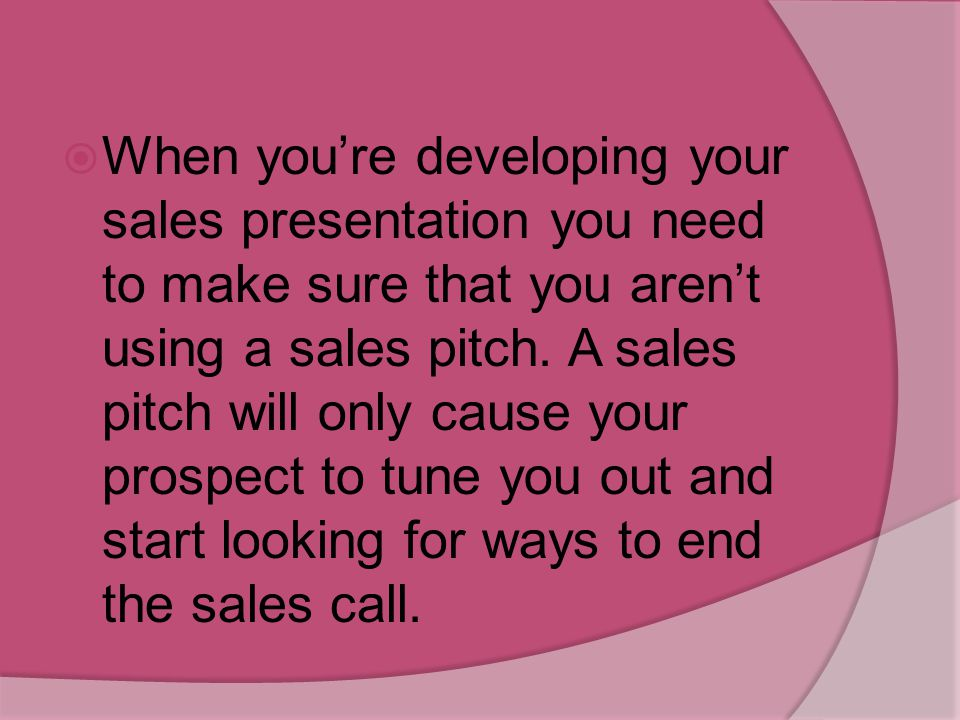 Increase your sales by creating compelling sales presentations  The typical sales presentation is ineffective because it does not clearly identify ho