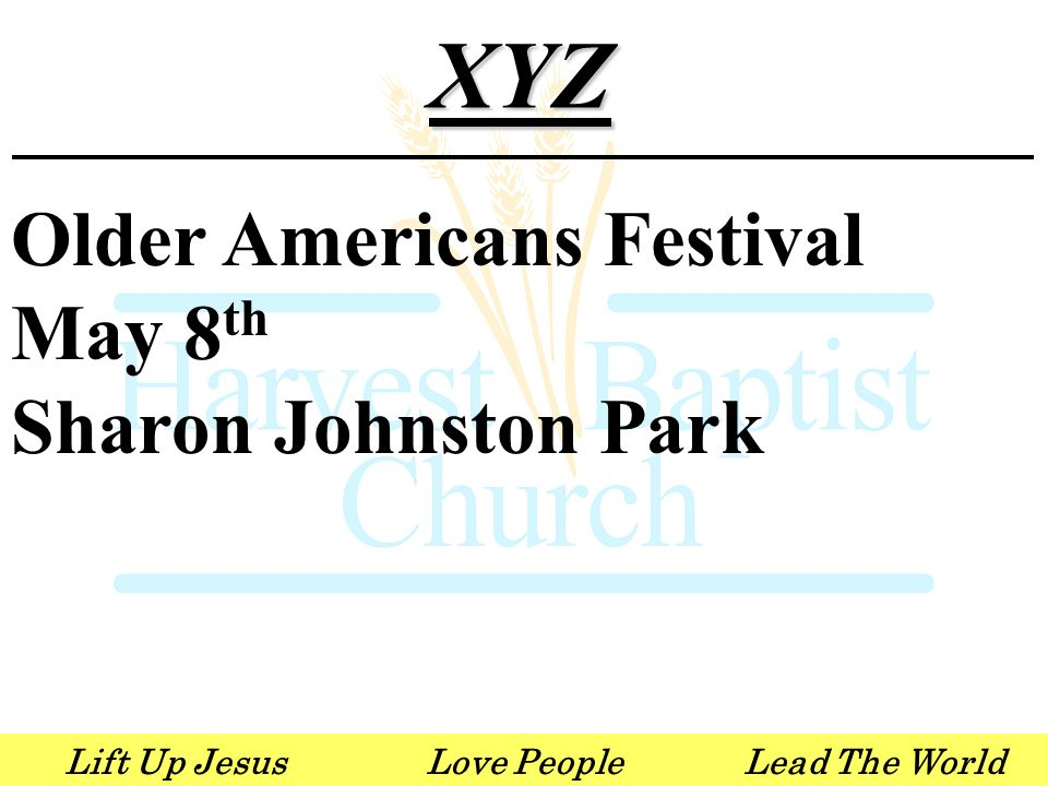 Lift Up JesusLove PeopleLead The WorldXYZ Older Americans Festival May 8 th Sharon Johnston Park
