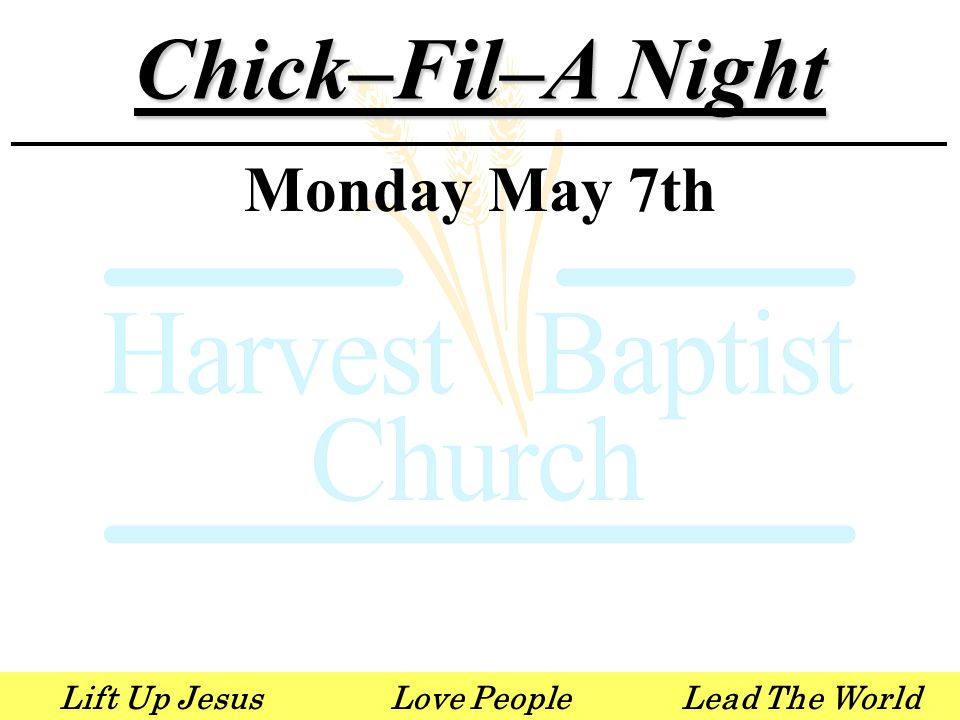 Lift Up JesusLove PeopleLead The World Chick–Fil–A Night Monday May 7th