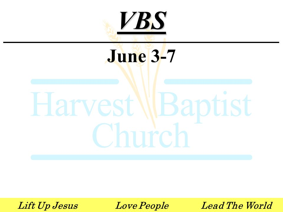 Lift Up JesusLove PeopleLead The WorldVBS June 3-7