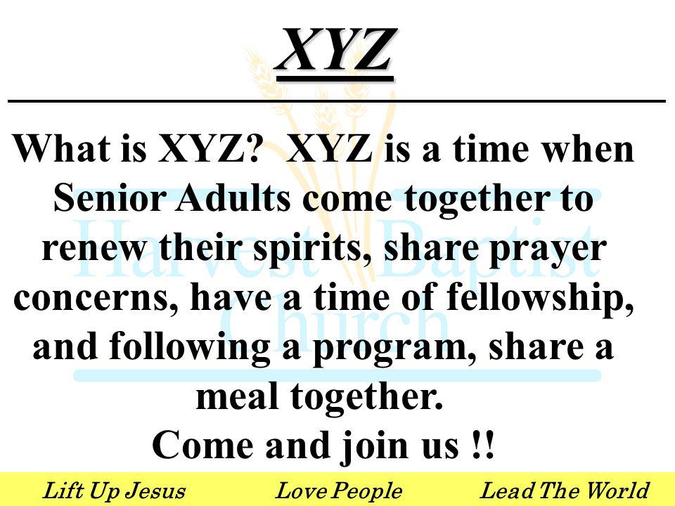 Lift Up JesusLove PeopleLead The WorldXYZ What is XYZ.