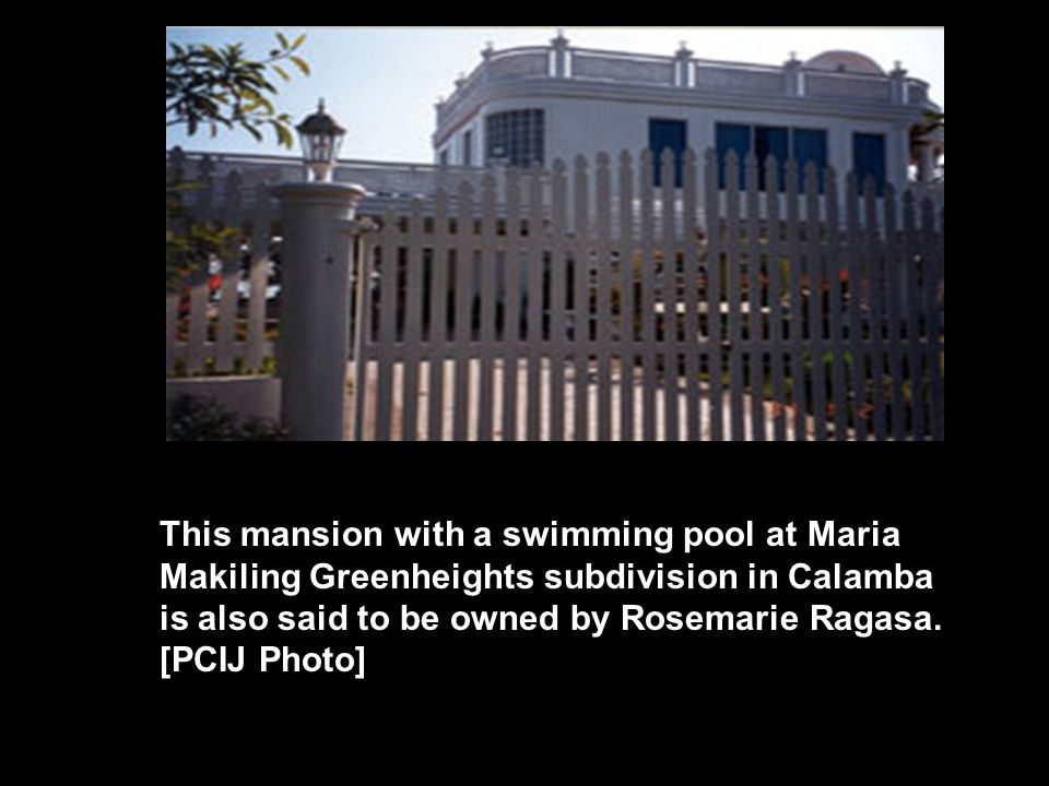 This mansion with a swimming pool at Maria Makiling Greenheights subdivision in Calamba is also said to be owned by Rosemarie Ragasa. [PCIJ Photo]