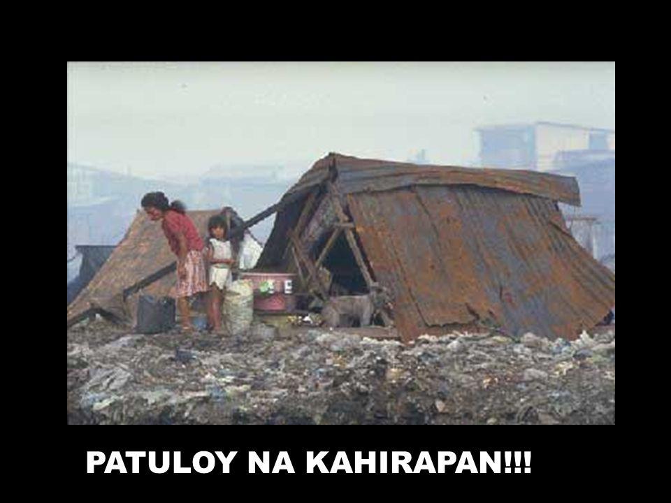 PATULOY NA KAHIRAPAN!!!