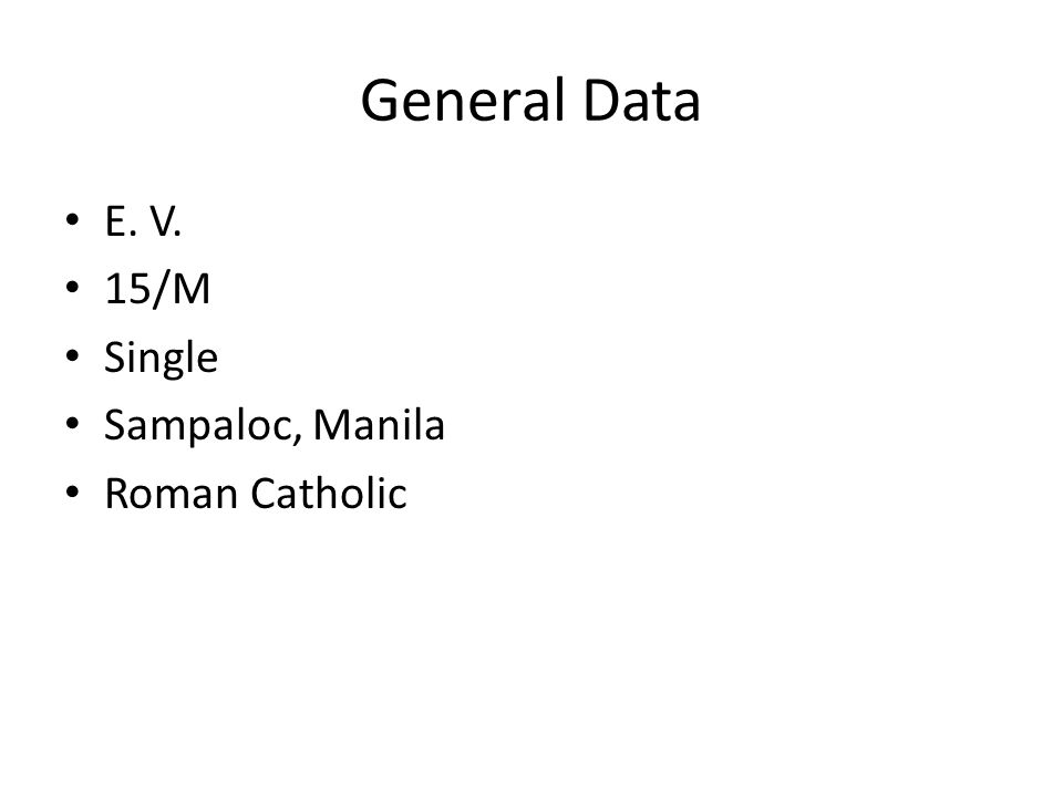 General Data E. V. 15/M Single Sampaloc, Manila Roman Catholic