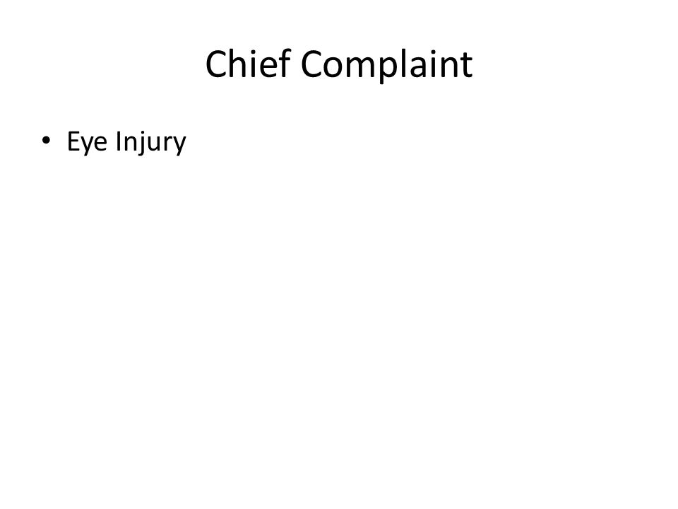 Chief Complaint Eye Injury