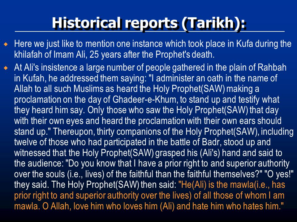  Here we just like to mention one instance which took place in Kufa during the khilafah of Imam Ali, 25 years after the Prophet's death.  At Ali's i