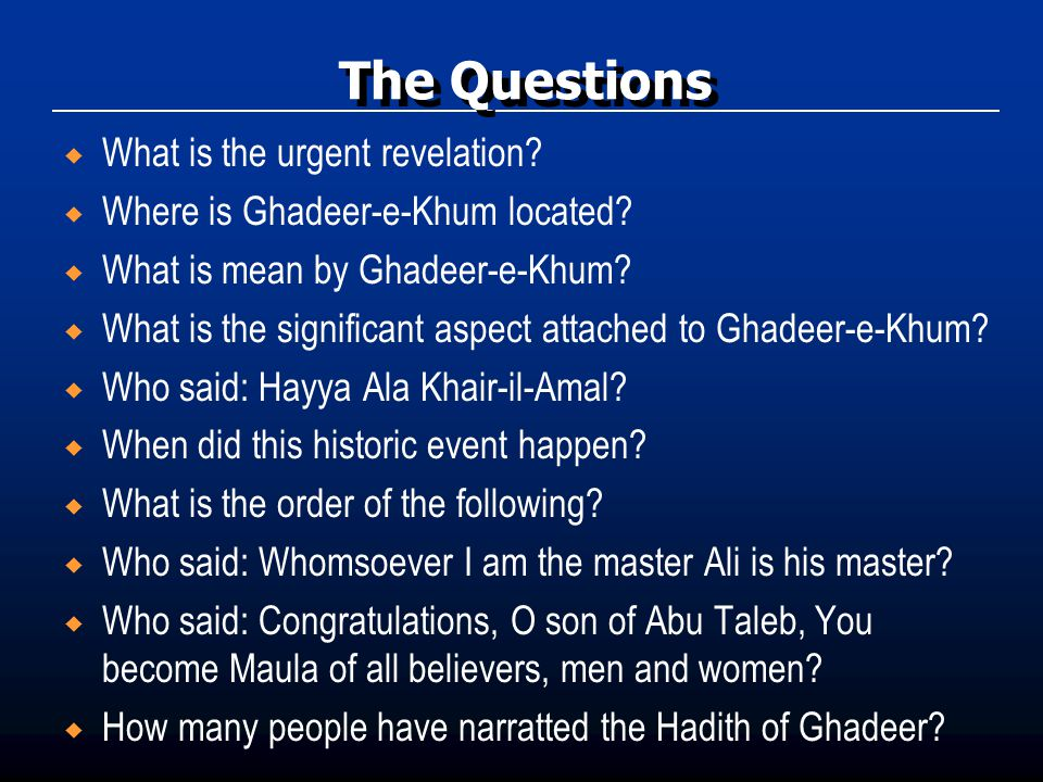  What is the urgent revelation?  Where is Ghadeer-e-Khum located?  What is mean by Ghadeer-e-Khum?  What is the significant aspect attached to Gha