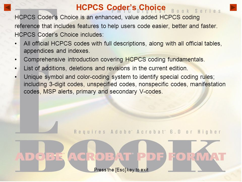 HCPCS Coder's Choice HCPCS Coder's Choice is an enhanced, value added HCPCS coding reference that includes features to help users code easier, better