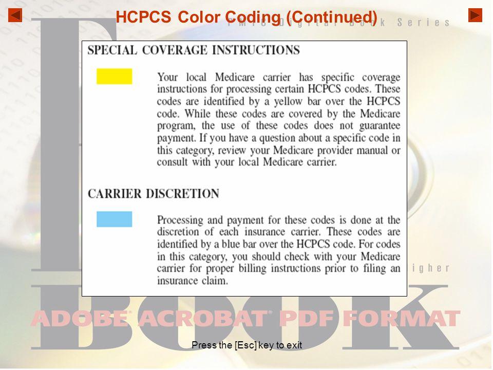 HCPCS Color Coding (Continued) Press the [Esc] key to exit