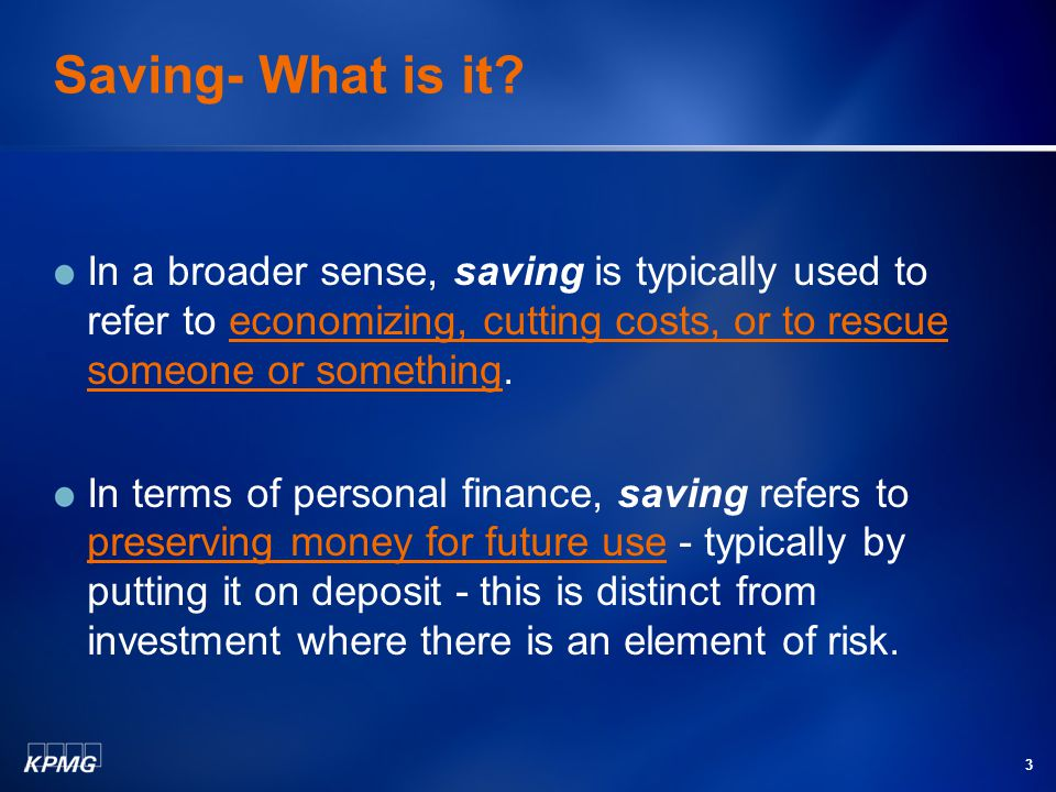 3 Saving- What is it.