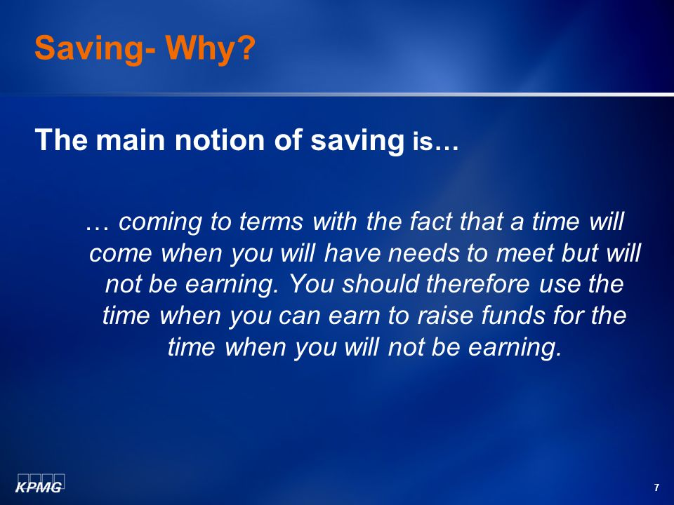 7 Saving- Why.