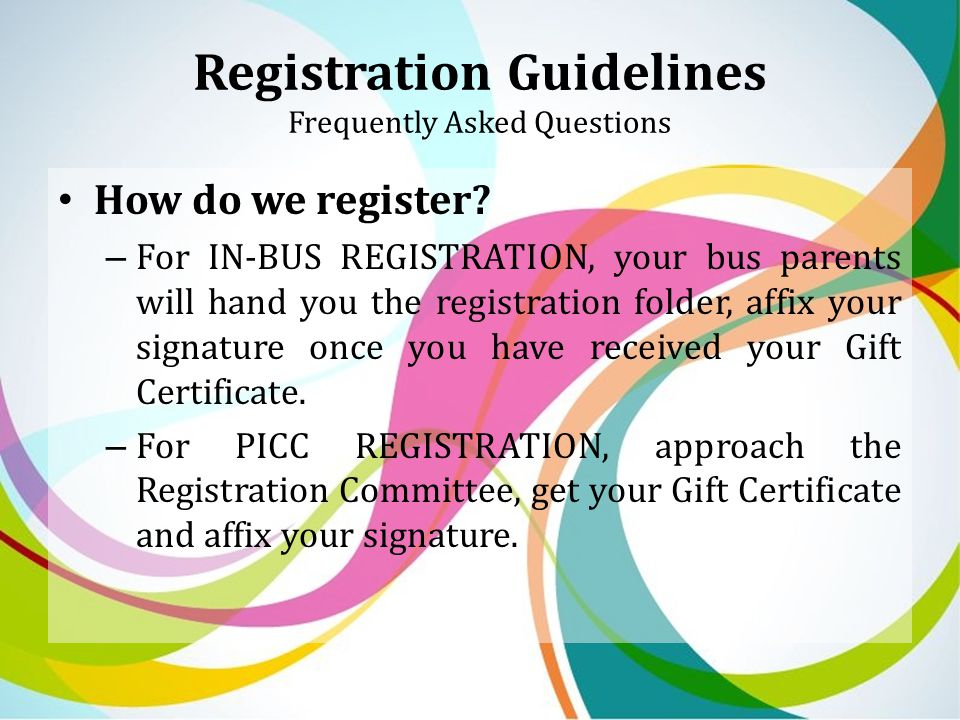 Registration Guidelines Frequently Asked Questions How do we register.