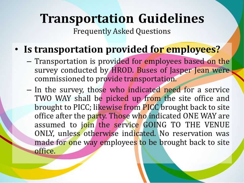 Transportation Guidelines Frequently Asked Questions Is transportation provided for employees.