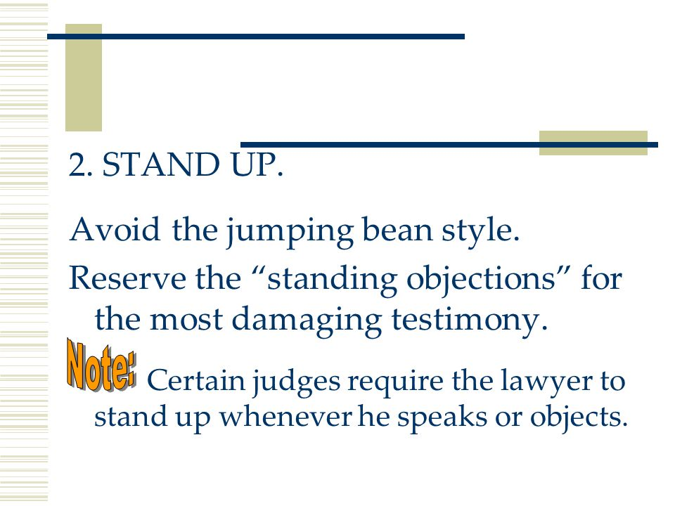 2. STAND UP. Avoid the jumping bean style.