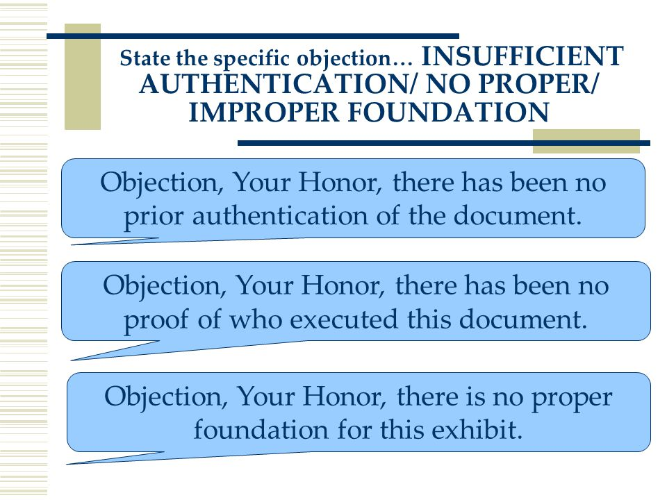 Objection, Your Honor, there has been no prior authentication of the document.
