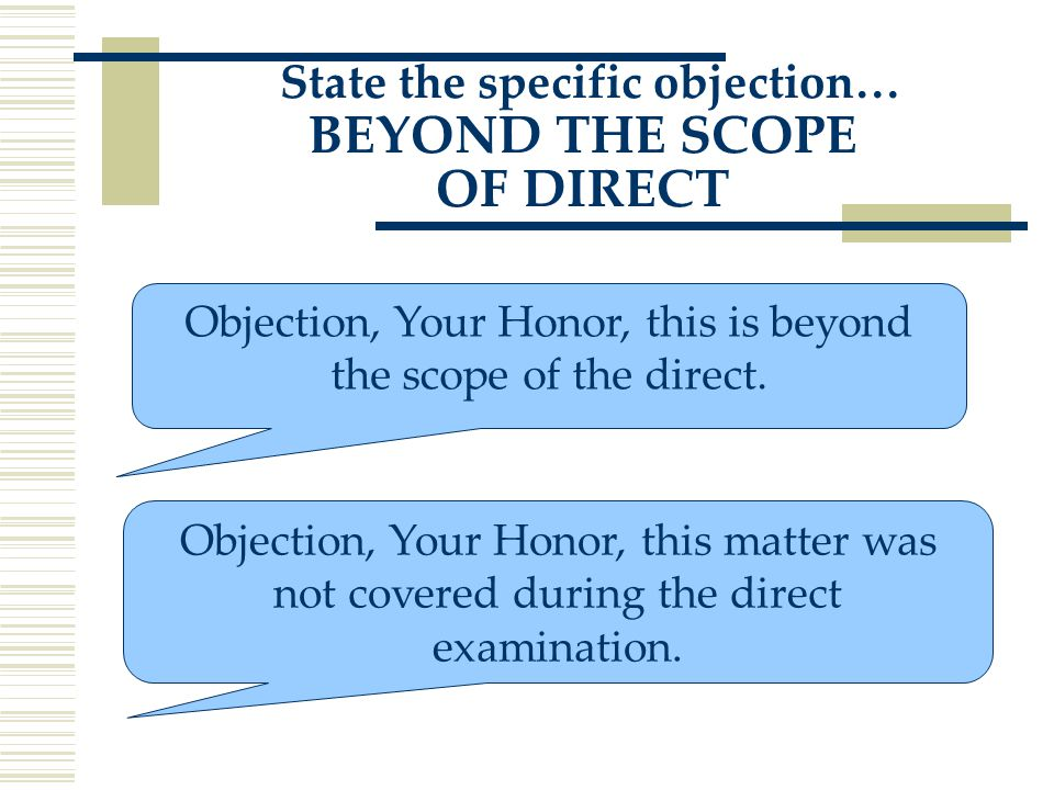 Objection, Your Honor, this is beyond the scope of the direct.