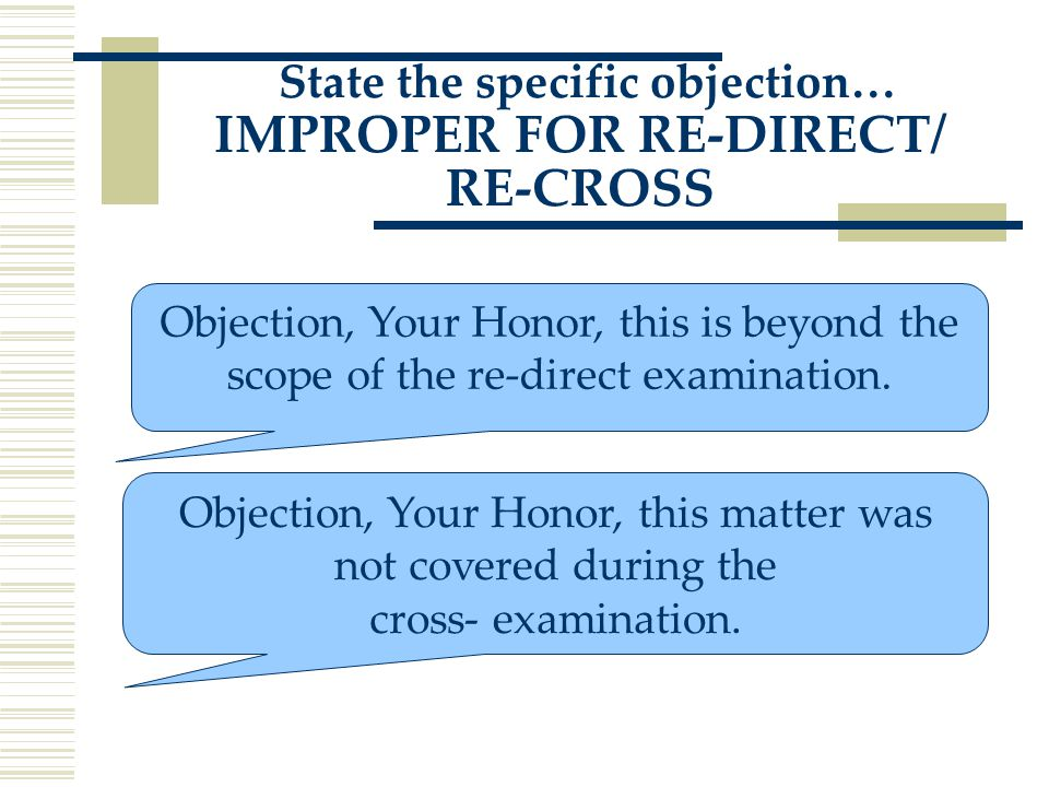 Objection, Your Honor, this is beyond the scope of the re-direct examination.