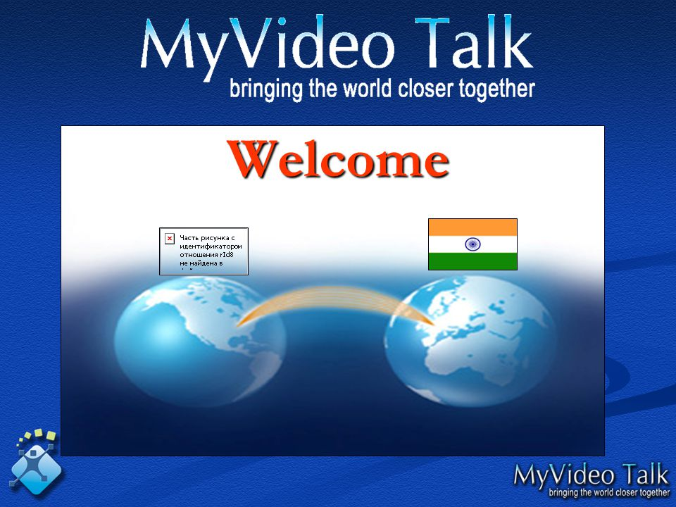 Welcome India to our mission of Bringing the World Closer Together