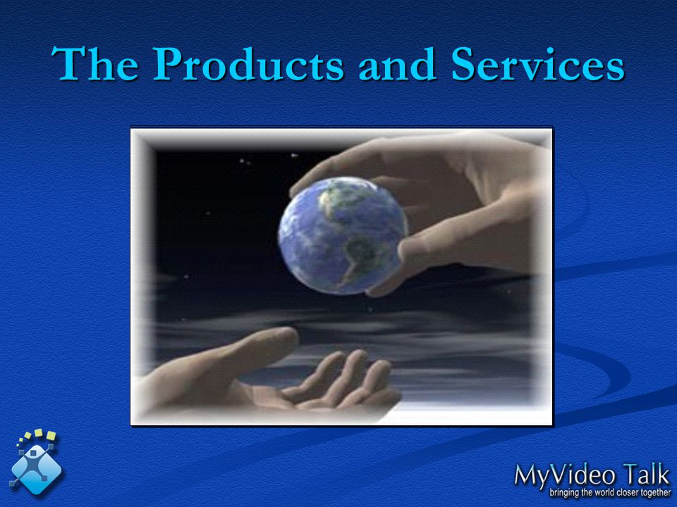 The Products and Services