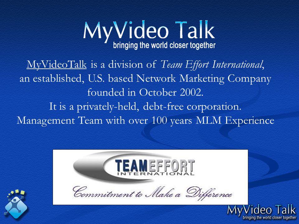 MyVideoTalk USA founded in 2004 MyVideoTalk Europe founded in 2005 MyVideoTalk India founded in 2007