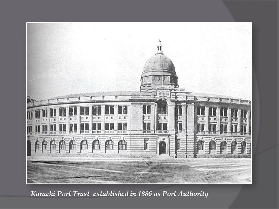 Karachi Port Trust established in 1886 as Port Authority