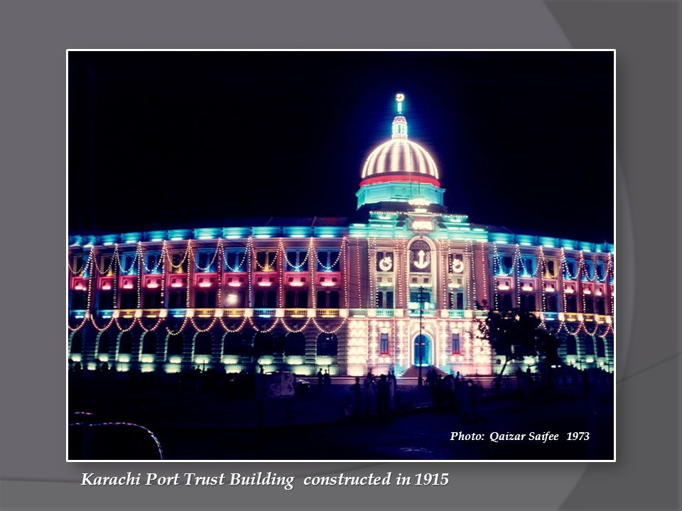Karachi Port Trust Building constructed in 1915 Photo: Qaizar Saifee 1973