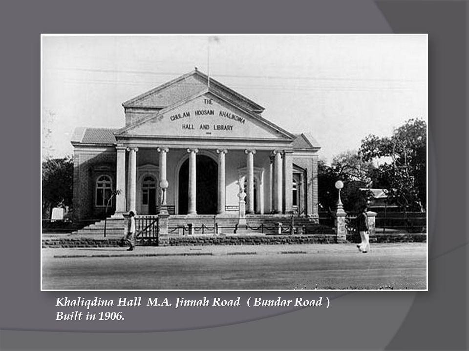 Khaliqdina Hall M.A. Jinnah Road ( Bundar Road Khaliqdina Hall M.A.