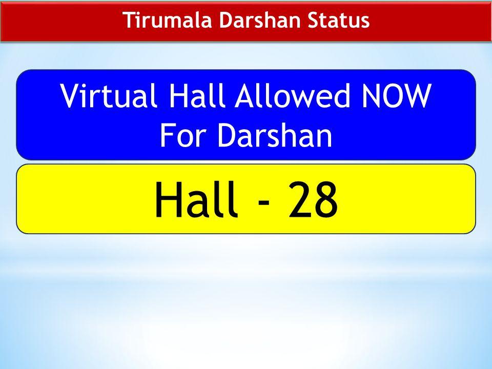 Tirumala Darshan Status Virtual Hall Allowed NOW For Darshan Hall - 28
