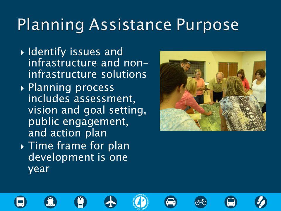  Planning assistance for K-8 schools via: ◦ Regional Development Commission (RDC) ◦ Metropolitan Planning Organization (MPO) ◦ MnDOT-selected Planning Consultant