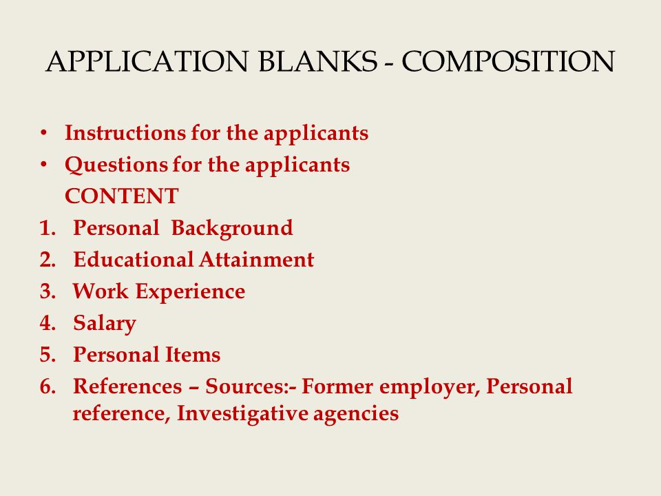 WEIGHTED APPLICATION BLANKS (WAB) It is actually a technique of scoring application forms.