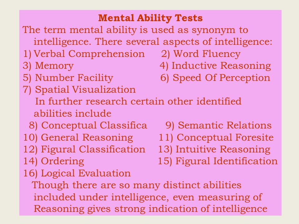 Mental Ability Tests The term mental ability is used as synonym to intelligence.
