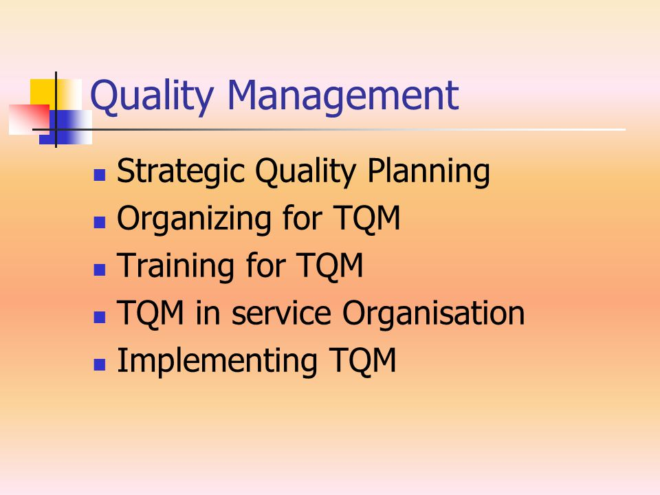 Quality Management Strategic Quality Planning Members of the organization envision its future.