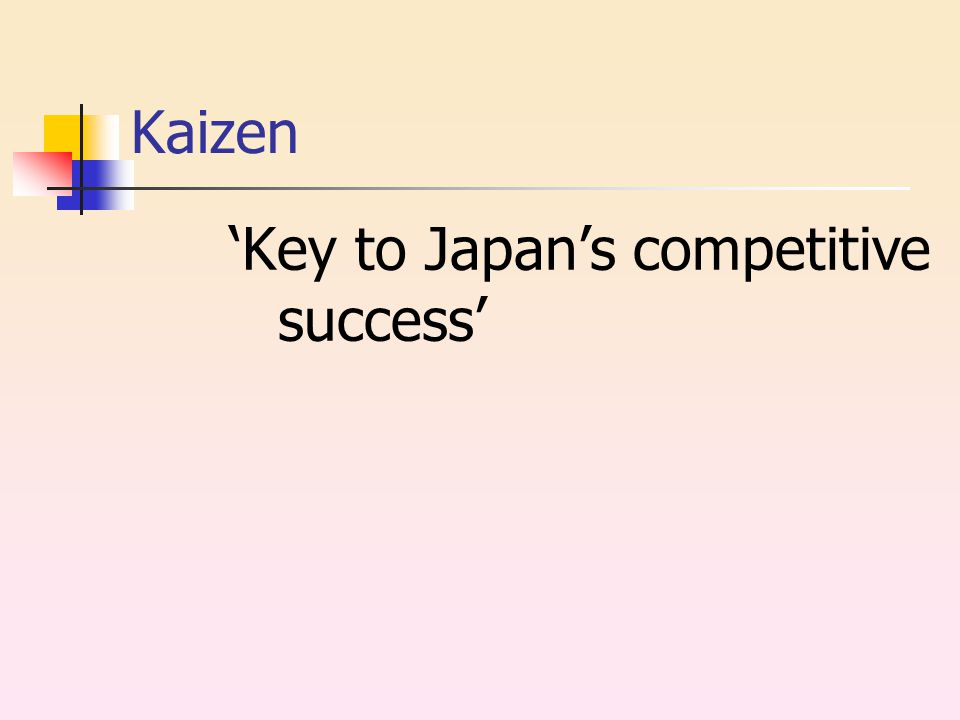 Kaizen 'Key to Japan's competitive success'