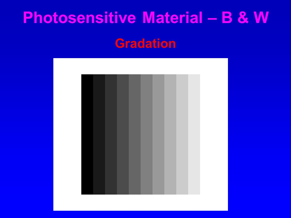 Photosensitive Material – B & W Gradation