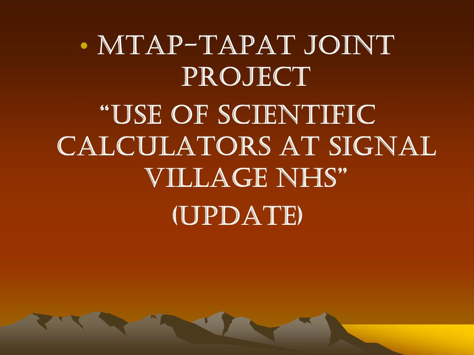 Mtap-tapat joint project Use of scientific calculators at signal village nhs (UPDATE)