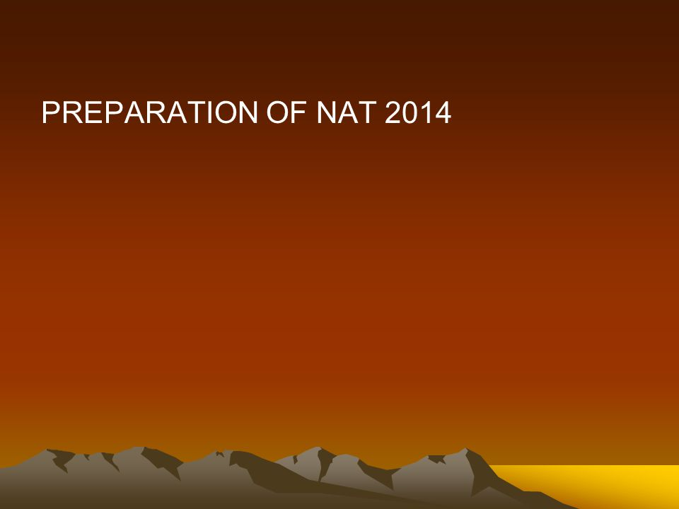PREPARATION OF NAT 2014
