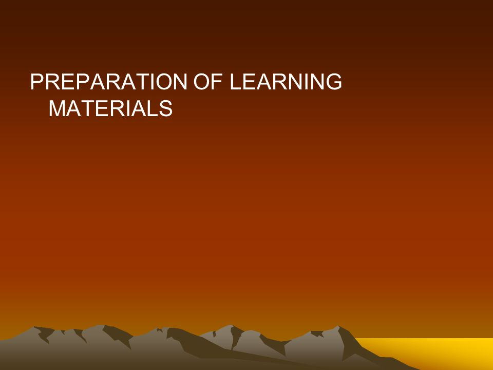 PREPARATION OF LEARNING MATERIALS