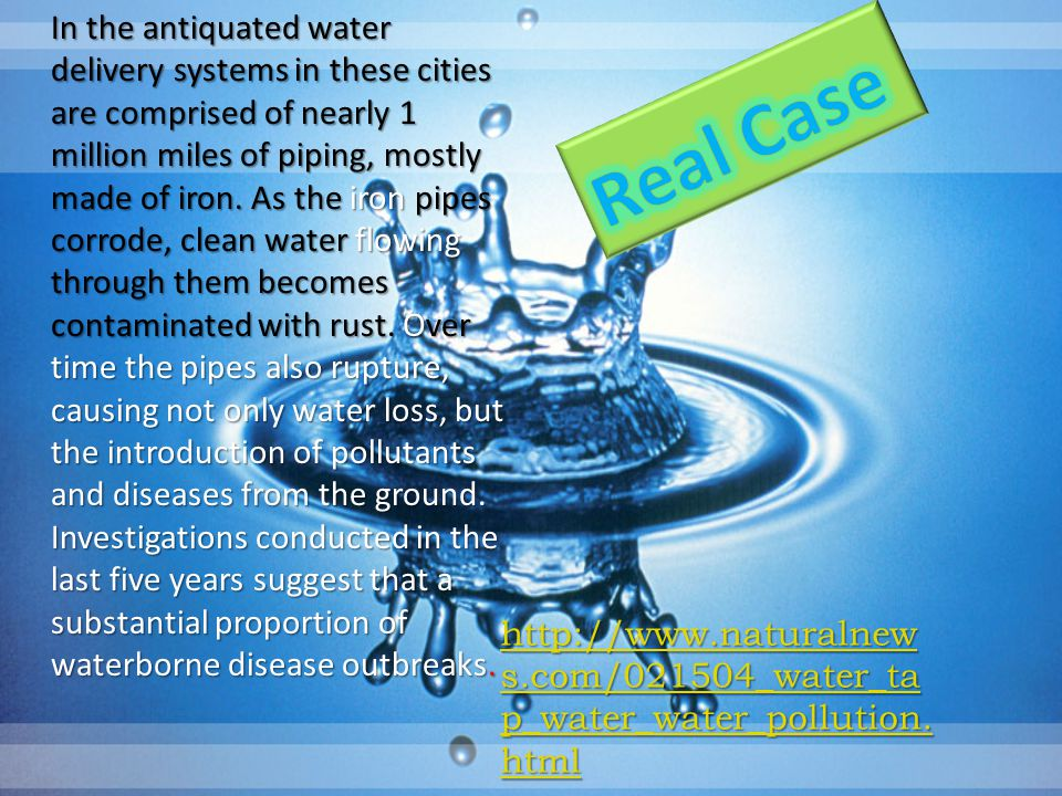 In the antiquated water delivery systems in these cities are comprised of nearly 1 million miles of piping, mostly made of iron. As the iron pipes cor