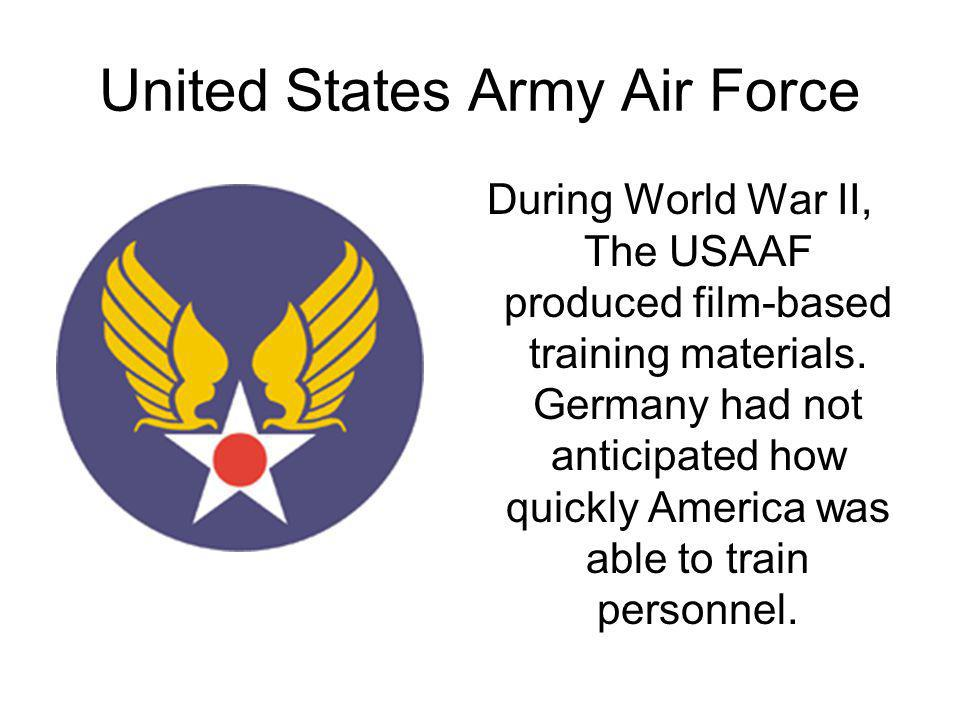 United States Army Air Force During World War II, The USAAF produced film-based training materials.