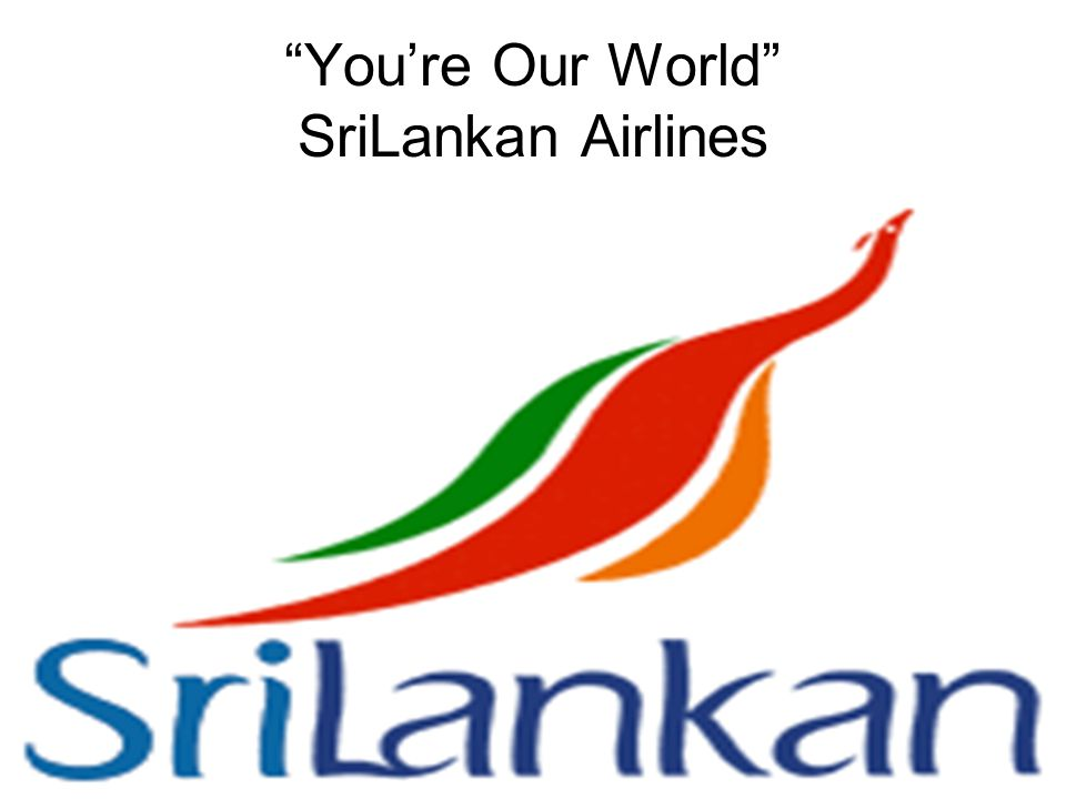 You're Our World SriLankan Airlines