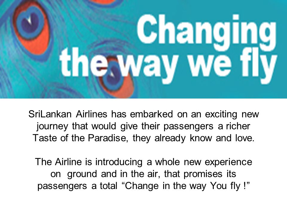 SriLankan Airlines has embarked on an exciting new journey that would give their passengers a richer Taste of the Paradise, they already know and love.