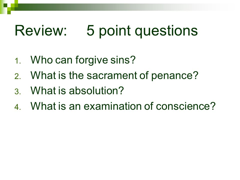 Review:5 point questions 1. Who can forgive sins.