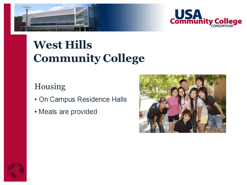 Housing On Campus Residence Halls Meals are provided West Hills Community College