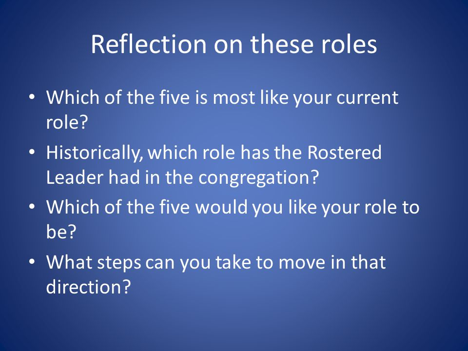 Reflection on these roles Which of the five is most like your current role.